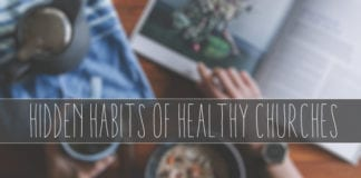 5 Hidden Habits of Healthy Churches