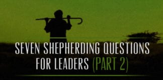 Seven Shepherding Questions for Leaders (Part 2)