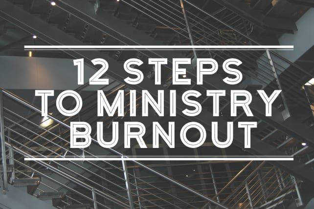 12 Steps To Ministry Burnout
