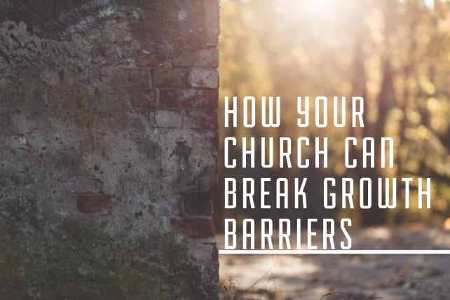 How Your Church Can Break Growth Barriers