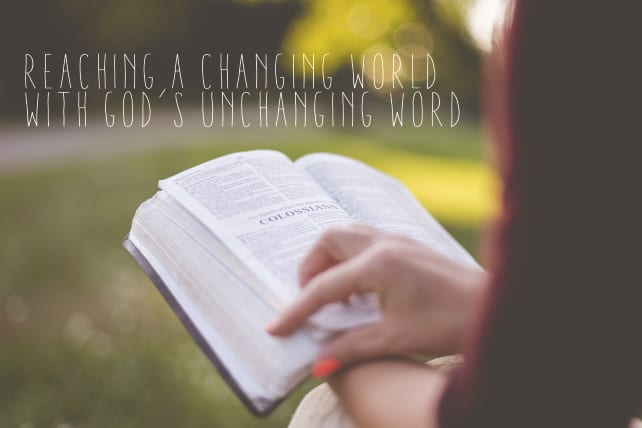 Reaching a Changing World with God's Unchanging Word