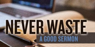 Never Waste a Good Sermon: 6 Ways to Re-Purpose Your Message Content