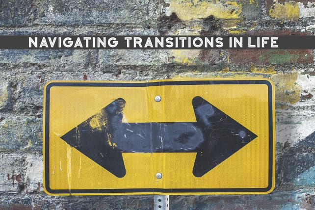 Navigating Transitions In Life