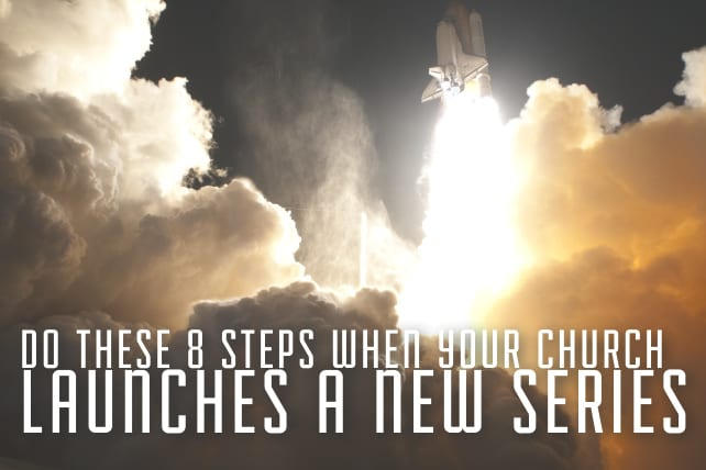 Do These 8 Steps When Your Church Launches a New Series
