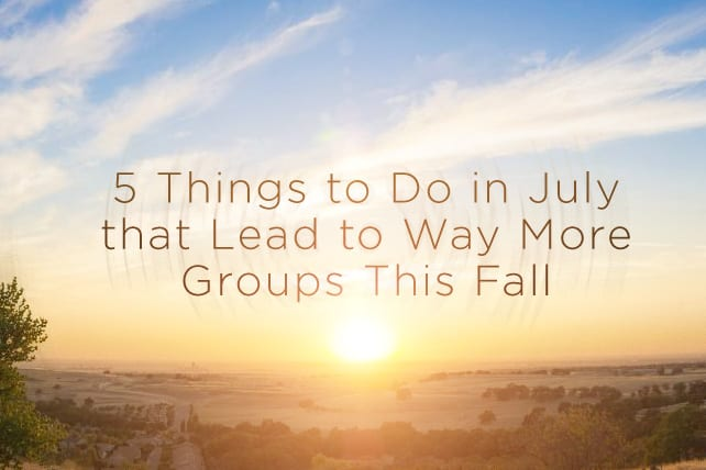5 Things to Do in July that Lead to Way More Groups This Fall