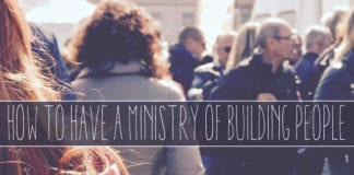 How to Have a Ministry of Building People