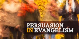 A Case for Persuasion in Evangelism