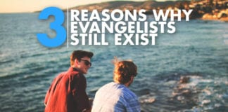 3 Reasons Why Evangelists Still Exist