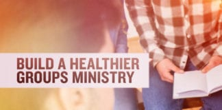 3 Steps You Can Take TODAY to Build a Healthier Groups Ministry