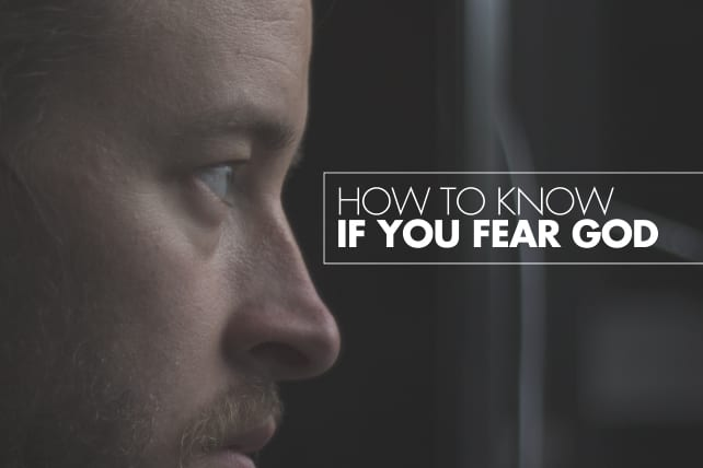 How to Know If You Fear God