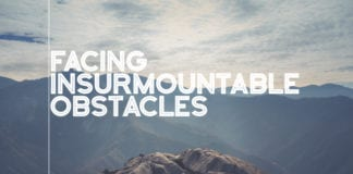 Facing Insurmountable Obstacles