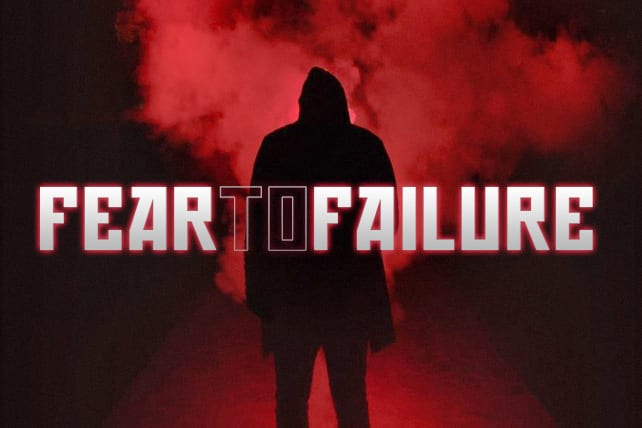 Why Fear Leads to Failure