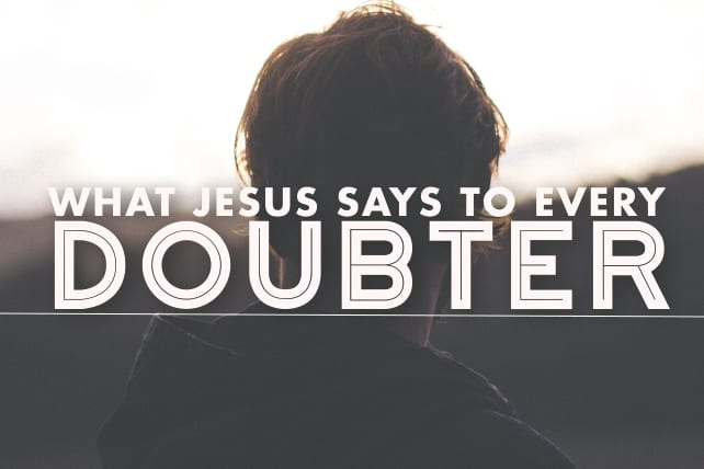 What Jesus Says to Every Doubter