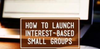 How to Launch Interest-Based Small Groups