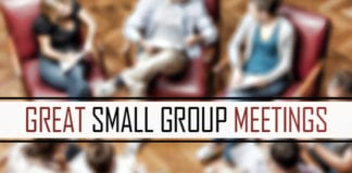 How to Do Great Small Group Leader Meetings