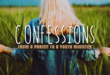 3 Confessions from a Parent to a Youth Minister