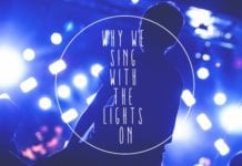 Why We Sing With The Lights On