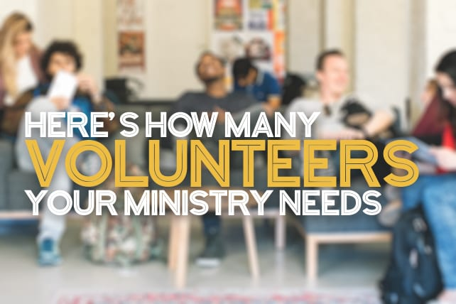 Here's How Many Volunteers Your Ministry Needs
