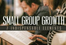 7 Indispensable Elements Necessary for People to Grow Spiritually in Your Small Group