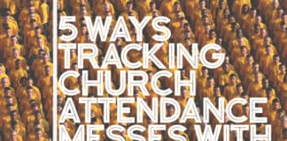 5 Ways Tracking Church Attendance Messes With Your Soul