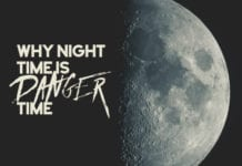 Why Night Time Is Danger Time