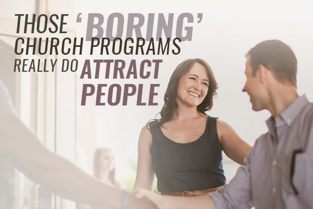 lifeway research boring church programs really do attract people
