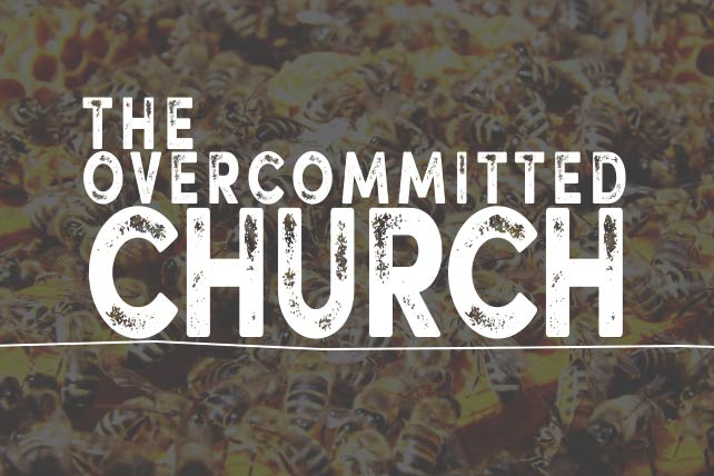 Overcommitted Church