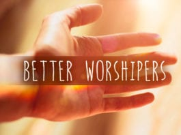 People Become Better Worshipers