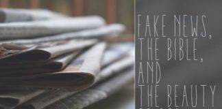 Fake News, the Bible, and the Beauty of God