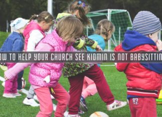 Help Your Church See KidMin Is NOT Babysitting