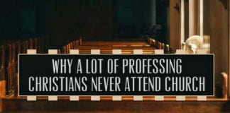 Why a Lot of Professing Christians Never Attend Church