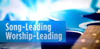 How to Move from Song-Leading to Worship-Leading