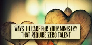 7 Ways to Care for your Ministry that Require Zero Talent