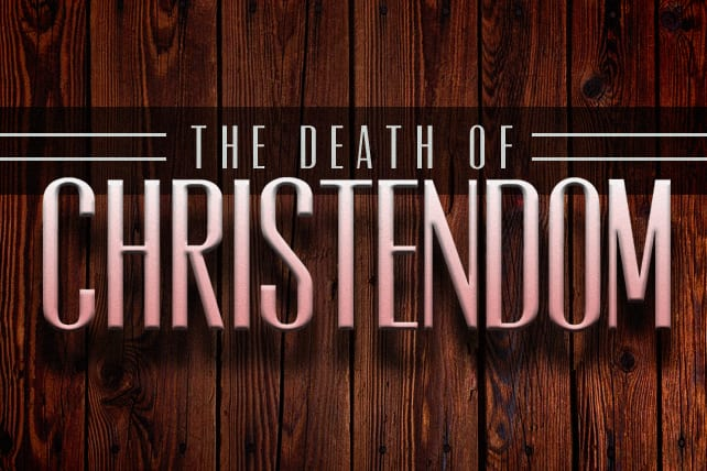 The Death of Christendom