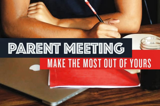 7 Tips To Make The Most Out Of Your Parent Meeting
