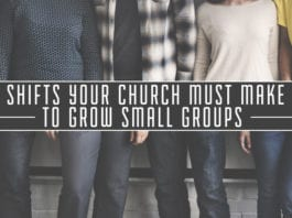 5 Shifts Your Church Must Make to Grow Small Groups