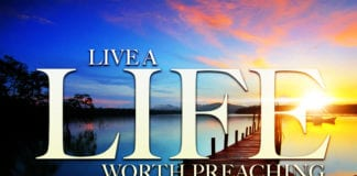 Live a Life Worth Preaching