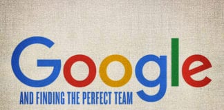 What Google Learned From Its Pursuit To Build The Perfect Team