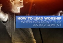 How to Lead Worship When You Don't Play an Instrument