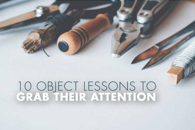 10 Object Lessons To Grab Their Attention