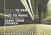 When To Panic And When NOT To Panic When People Leave Your Church