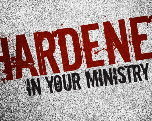 "10 Signs You're Getting ""Hardened"" in Your Ministry"