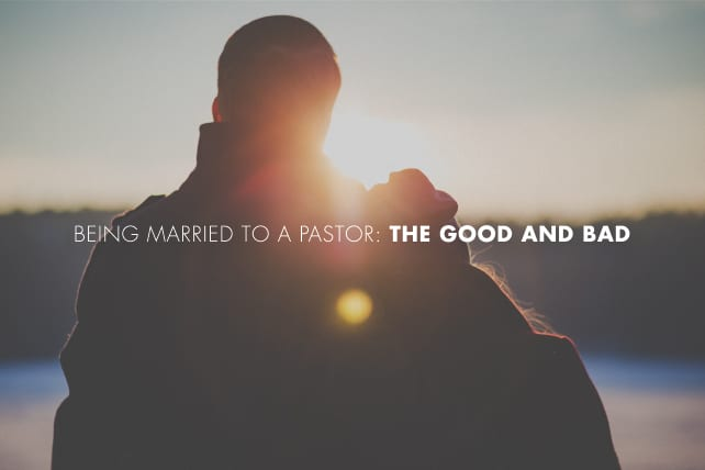 Being Married To A Pastor: The Good and Bad