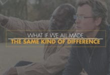 What If We All Made The Same Kind of Difference