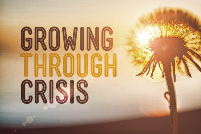 3 Ways to Grow Through a Crisis