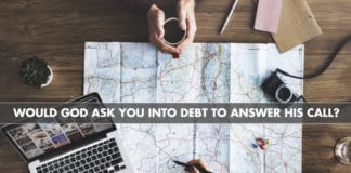 Would God Ask You Into Debt to Answer His Call?