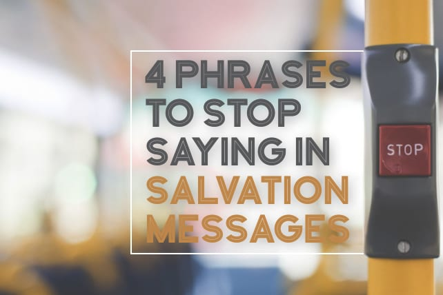 4 Phrases to STOP Saying in Salvation Messages