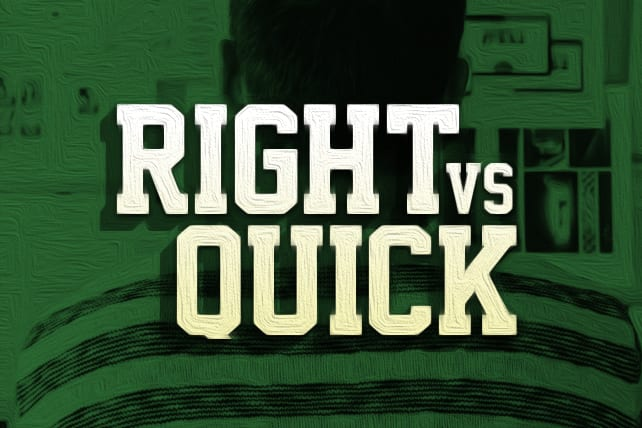 The Right Decision is Better Than a Quick Decision