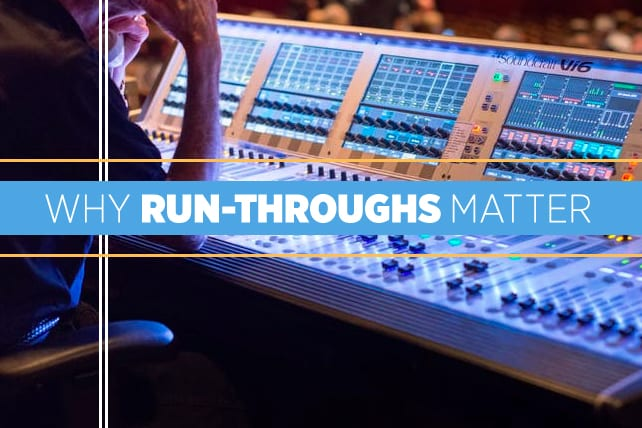Why Run-Throughs Matter