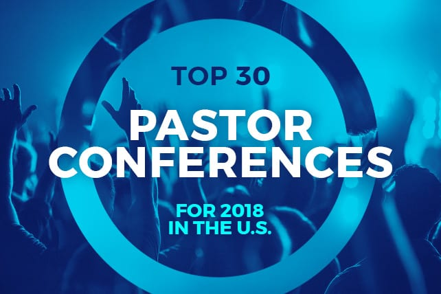 Top 30 Pastor Conferences for 2018 in the U S